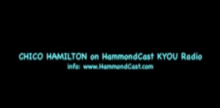 Chico Hamilton on HammondCast KYOURADIOhttp://www.HammondCast.com